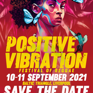 Positive Vibration Festival of Reggae 2021 Liverpool Line-up, Tickets &  Dates Sep 2021 – Songkick